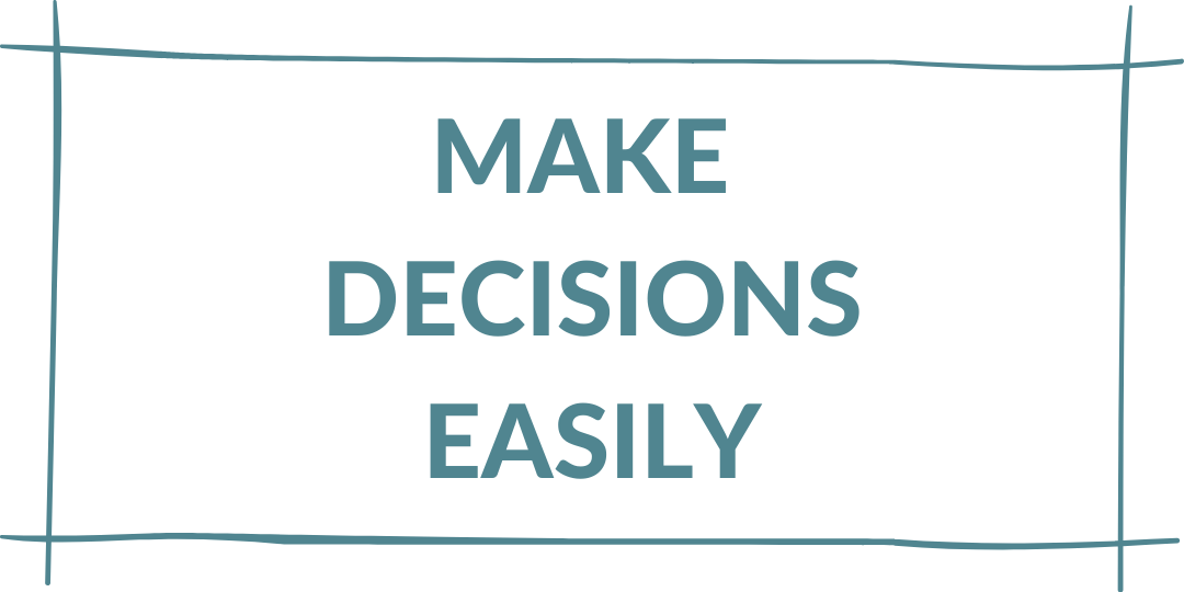 make decisions easily